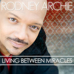 Living Between Miracles