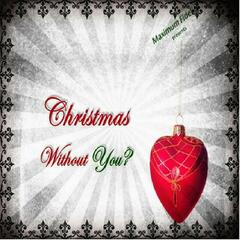 Christmas Without You? - Single