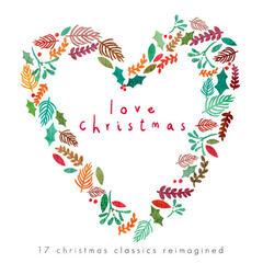 Love Chrismas - 17 Christmas Classics Reimagined