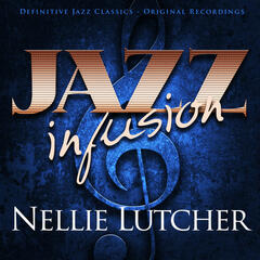 Jazz Infusion - Nellie Lutcher