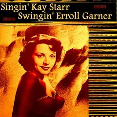 Singin' Kay Starr, Swingin' Erroll Garner