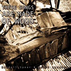 These Songs Are Made of Wood, Vol. 1