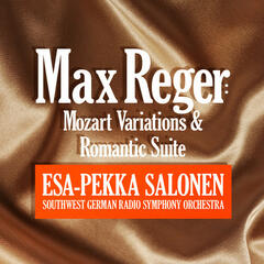 Reger: Mozart Variations and Romantic Suite
