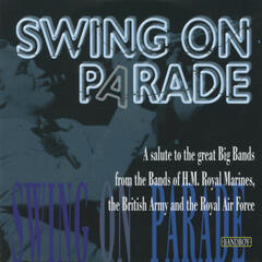 Swing On Parade - A Salute To the Great Big Bands