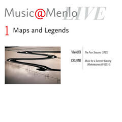Music@Menlo Maps and Legends Disc I; Vivaldi: Four Seasons - Crumb: Music for a Summer Evening