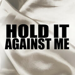 Hold It Against Me(in the style of Britney Spears)