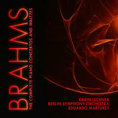 Brahms: The Complete Piano Concertos and Waltzes
