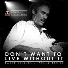 "Live By The Waterside ""Don't Want To Live Without It"" Ft. David Jenkins of Pablo Cruise"
