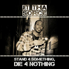 Stand 4 Something, Die 4 Nothing
