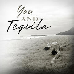 You And Tequila