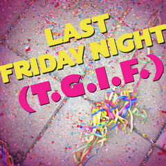 Last Friday Night (T.G.I.F.)