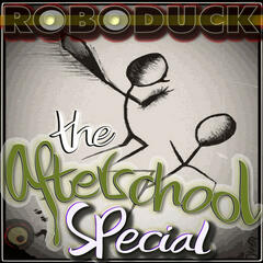 The Afterschool Special & Robb G - Roboduck