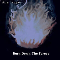 Burn Down the Forest