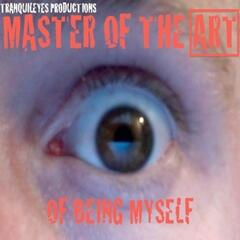 Master of the Art of Being Myself