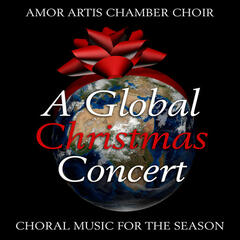 A Global Christmas Concert - Choral Music for the Season