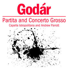 Godár: Partita and Concerto Grosso