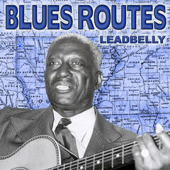 Blues Routes Leadbelly