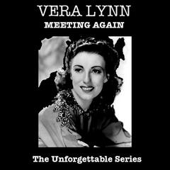 Meeting Again - The Unforgettable Series