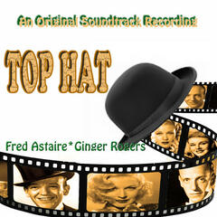 Top Hat (An Original Soundtrack Recording - 1935) [Remastered]