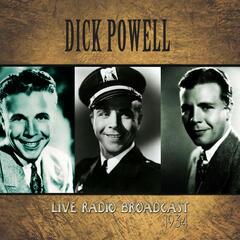 Dick Powell Live Radio Broadcast - 1934 (Remastered)