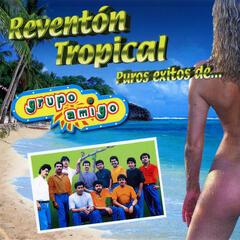 Reventón Tropical Puros Éxitos De..Grupo Amigo