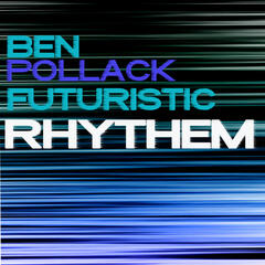The Futuristic Rhythm of Ben Pollack Remastered