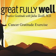 Greatfully Well Cancer Gratitude Exercise - EP