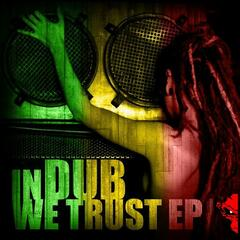 In Dub We Trust EP