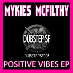 Mykies Mcfilthy - Positive Vibes EP