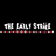 The Early Strike