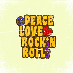 Peace, Love, Rock 'N Roll