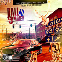 Ball All Summer (feat Wicked, Lay-Low, & Street Prophet) - Single