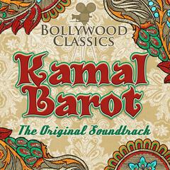 Bollywood Classics - Kamal Barot (The Original Soundtrack)