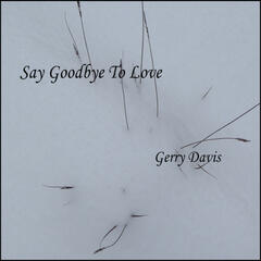 Say Goodbye To Love