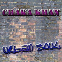 The Urban Soul Series - Chaka Khan