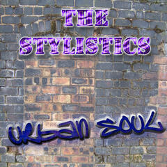 The Urban Soul Series - The Stylistics
