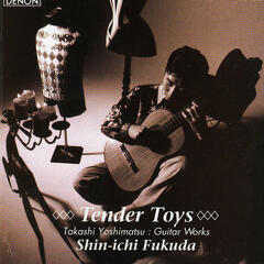 Tender Toys: Guitar Works By Takashi Yoshimatsu