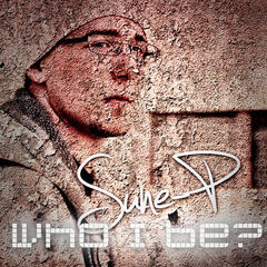 SunE-P: Who I Be?