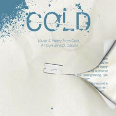 Cold: Music And Poetry From Cold, A Novel By A.D. Carson