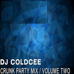 Crunk Party Mix Volume Two