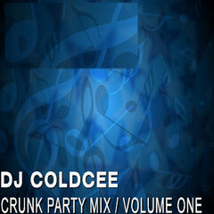 Crunk Party Mix Volume One