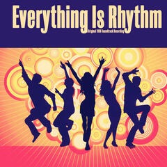 Everything Is Rhythm (An Original 1936 Soundtrack Recording) [Remastered]