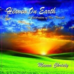 Heaven On Earth: A Celebration of New Thought