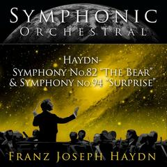 "Symphonic Orchestral - Haydn: Symphony No. 82 ""The Bear"" and Symphony No. 94 ""Surprise"""