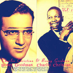 Charlie Christian & Benny Goodman, Vol. 1