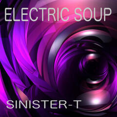 Electric Soup (Sinister-T) - Single