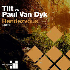 Rendezvous (Tilt vs. Paul Van Dyk)