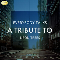 Everybody Talks - A Tribute to Neon Trees