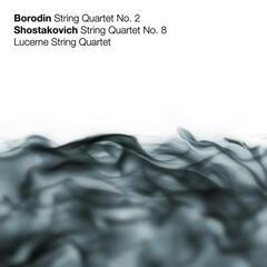 Borodin: String Quartet No. 2 - Shostakovich: String Quartet No. 8