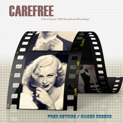 Carefree  (The Original 1938 Soundtrack Recording)